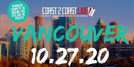 Coast 2 Coast LIVE Showcase Vancouver - Artists Win $50K In Prizes tickets