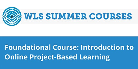 Foundational Course: Intro to Online Project-Based Learning tickets