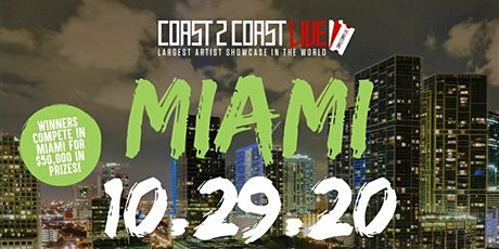 Coast 2 Coast LIVE Showcase Miami - Artists Win $50K In Prizes tickets
