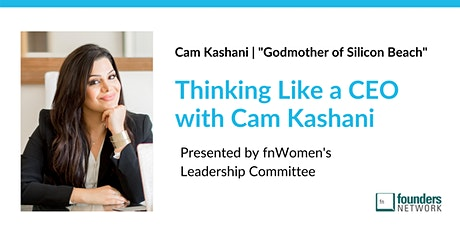 Thinking Like a CEO with Cam Kashani tickets