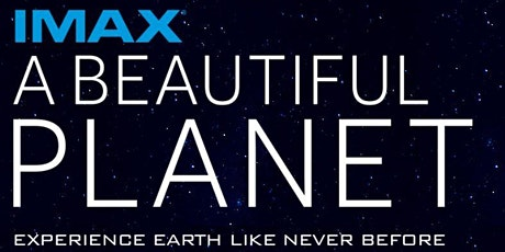 IMAX A Beautiful Planet Movie Premiere tickets