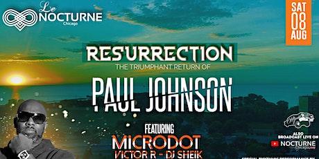 Paul Johnson & Microdot @ Le Nocturne Chicago - RESURRECTION tickets