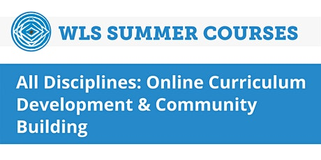 All Disciplines: Online Curriculum Development & Community Building tickets