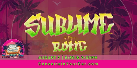Concerts In Your Car - SUBLIME WITH ROME - 9 PM tickets
