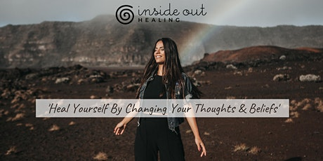 Heal Yourself By Changing Your Thoughts  and Beliefs tickets