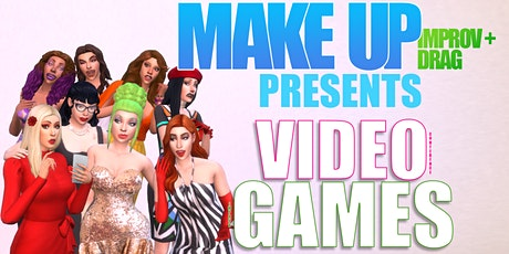 MAKE UP presents: Video Games tickets