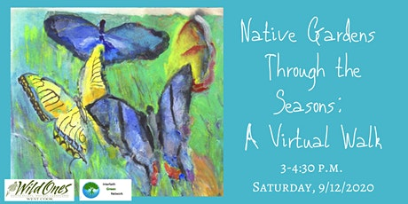 Native Gardens Through the Seasons: A Virtual Walk tickets