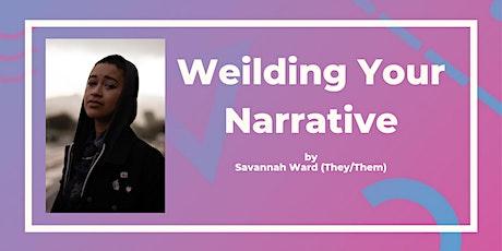 Wielding Your Narrative by Savannah Ward tickets