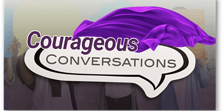 Courageous Conversations Monthly Webinar