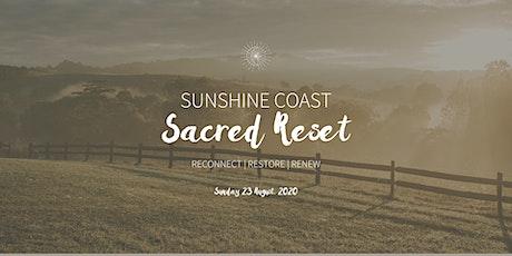 Sunshine Coast Sacred RESET Retreat (Sunday 23 August) tickets