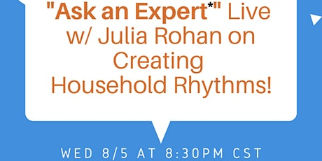"""Ask an Expert"" Live with Julia Rohan on Creating Household Rhythms tickets"