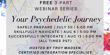 Your Psychedelic Journey: Prepare, Navigate and Successfully Integrate tickets