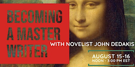 Becoming a Master Writer: workshop  with  John DeDakis tickets