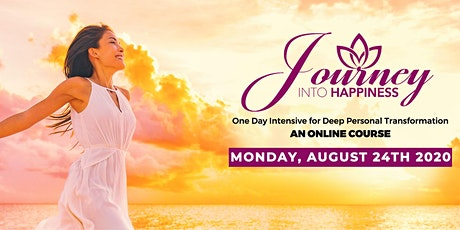 JOURNEY INTO HAPPINESS: Online in your home! Monday AUG 24th 2020 tickets