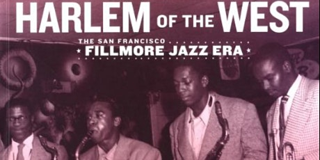 Harlem of the West: The Fillmore Jazz Era and Redevelopment (Webinar) tickets
