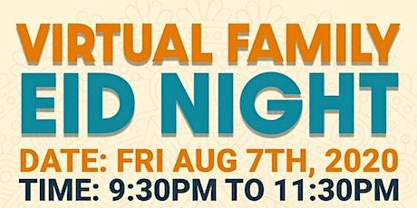Virtual Family Eid Night Celebration tickets