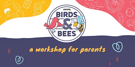 Birds & Bees, A Workshop for Parents (15, 22 and 29 August) tickets