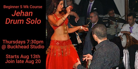 Join late  Beginner Belly Dance 5 week course : Jehan Drum Solo tickets