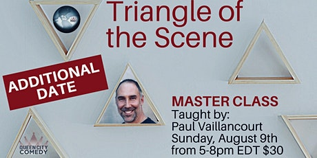 MASTERCLASS: The Triangle of the Scene with Paul Vaillancourt tickets