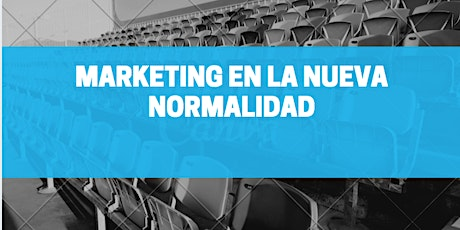 Marketing para la nueva normalidad entradas