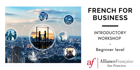 French for Business - Introductory workshop for beginners tickets