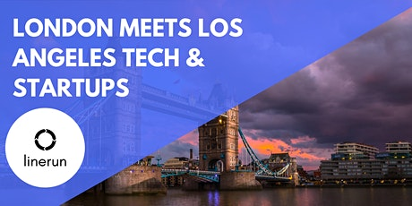 London Meets Los Angeles Tech:  Exploring Future Trends & Opportunities tickets