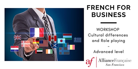French for Business: Cultural Differences and Role-playing, Advanced level tickets