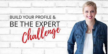 Build your Profile and Be the Expert Challenge tickets