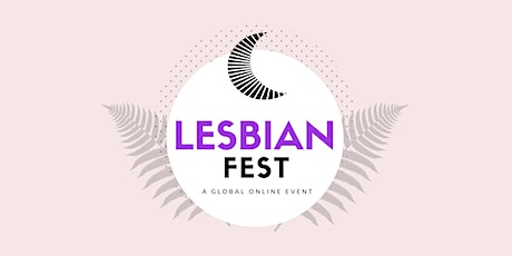 Lesbian Fest: A Global Online Event tickets
