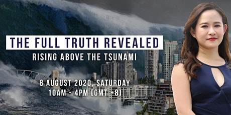 [Webinar] The Full Truth Revealed: Rising Above The Tsunami tickets