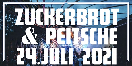 Zuckerbrot&Peitsche Open Air  2021 Tickets