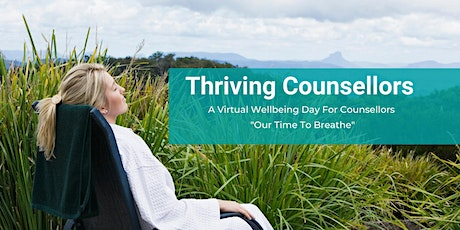 """Thriving  Counsellors- A Virtual Wellbeing Day- """"Our Time To Breathe"""" tickets"""