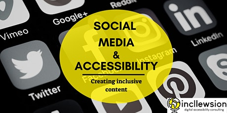 Social Media and Accessibility: Creating Inclusive Content tickets