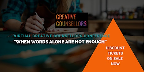 When Words Alone Are Not Enough.  A Virtual Creative Counsellors Conference tickets