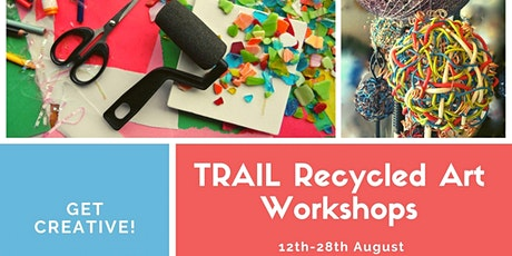 TRAIL Recycled Art Workshop tickets