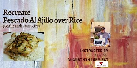LIVE Cooking Class  -  Pescado Al Ajillo over Rice - Panama tickets