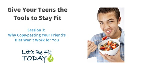 """Give Teens Tools to be Fit Part 3 """"Copy-Paste Your Friend's Diet Wont Work"""" tickets"""