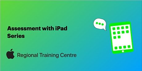 Assessment Series: Classroom Based Assessments with iPad tickets