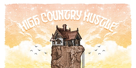 High Country Hustle -- Early Show tickets