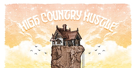 High Country Hustle -- Late Show tickets