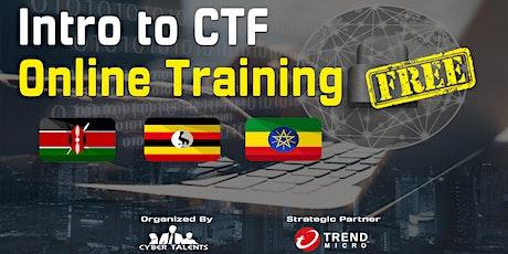 "Kenya, Uganda, Ethiopia ""Introduction to CTF"" Online Training tickets"