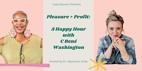Pleasure + Profit: A VIRTUAL Lady Bosses Happy Hour!! tickets