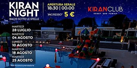 Kiran Night - Bagni sotto le Stelle - Ingresso Libero 5 euro a persona biglietti