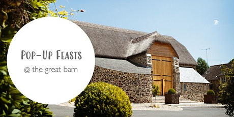 The Second Pop-Up Feast @ the great barn tickets