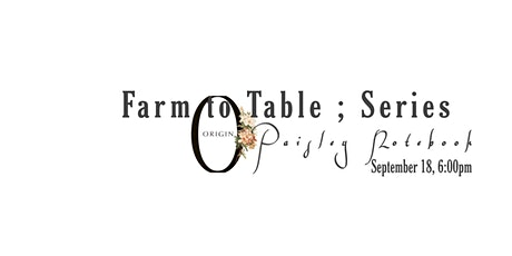 Farm to Table ; Series tickets