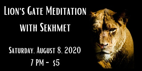 Lion's Gate Meditation with Sekhmet Zoom Event tickets