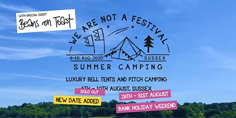 We Are Not A Festival - Summer Camping, 28-31st August 2020 BANK HOLIDAY tickets