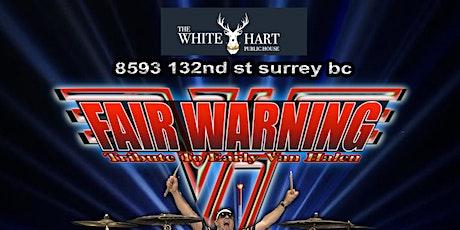 FAIR WARNING - VAN HALEN TRIBUTE LIVE @ WHITE HART PUBLIC HOUSE! tickets
