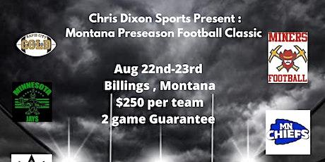 Chris Dixon Sports present: The Montana Preseason Football Classic tickets