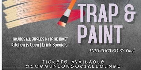 Trap&Paint @Communion Social Lounge Aug 19 6pm-9 tickets
